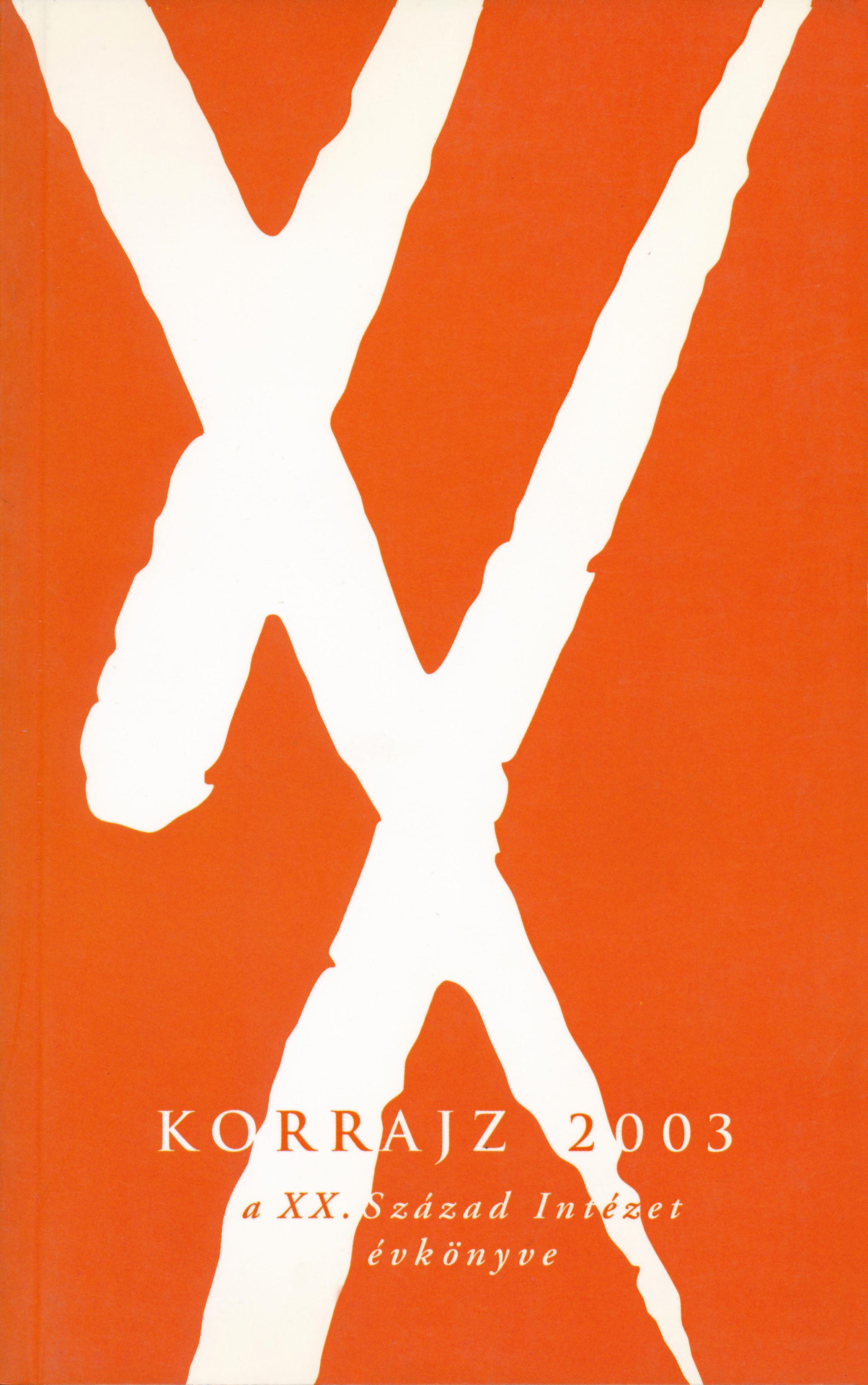Korrajz 2003 – A XX. Század Intézetének évkönyve