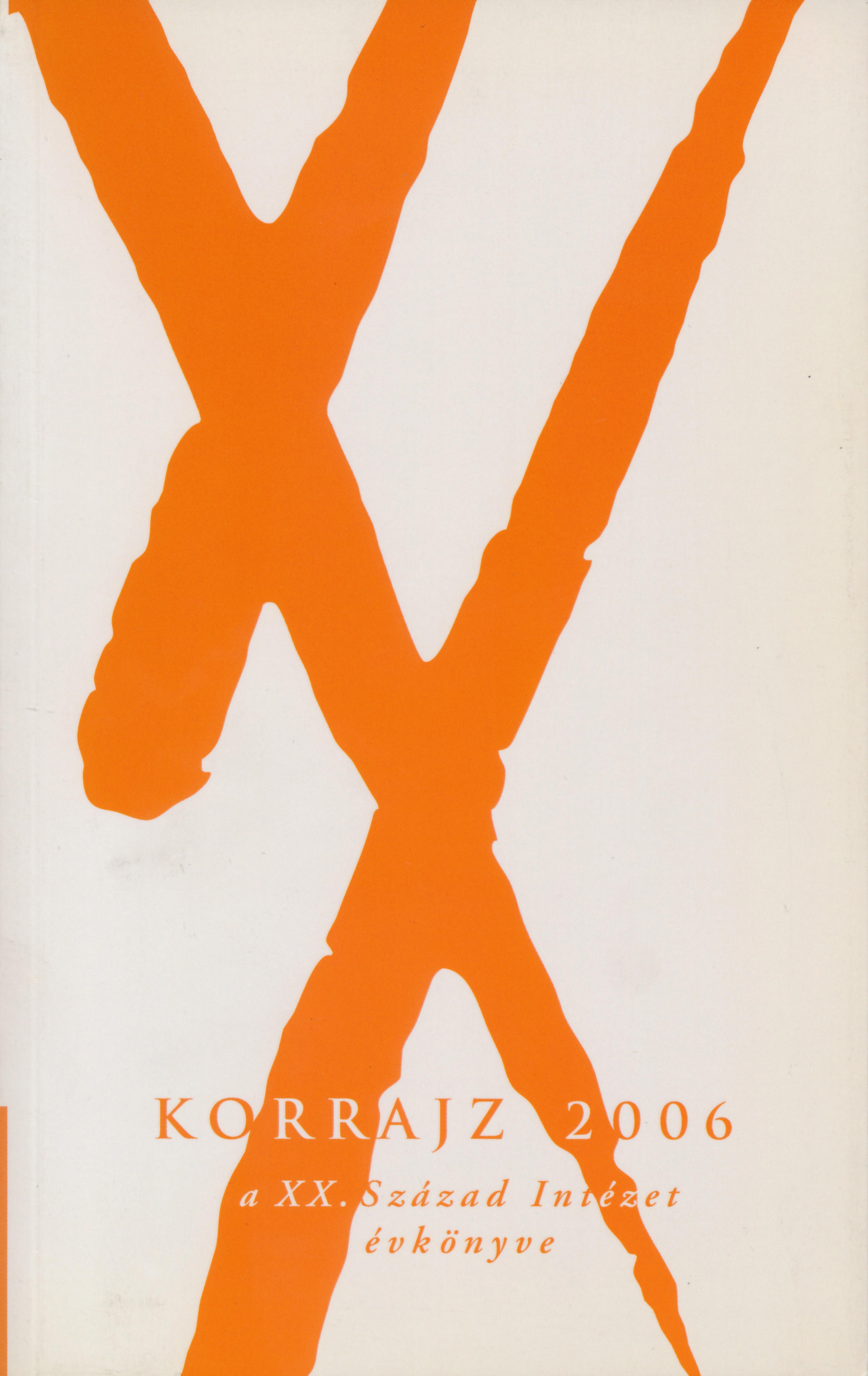 Korrajz 2006 – A XX. Század Intézetének évkönyve
