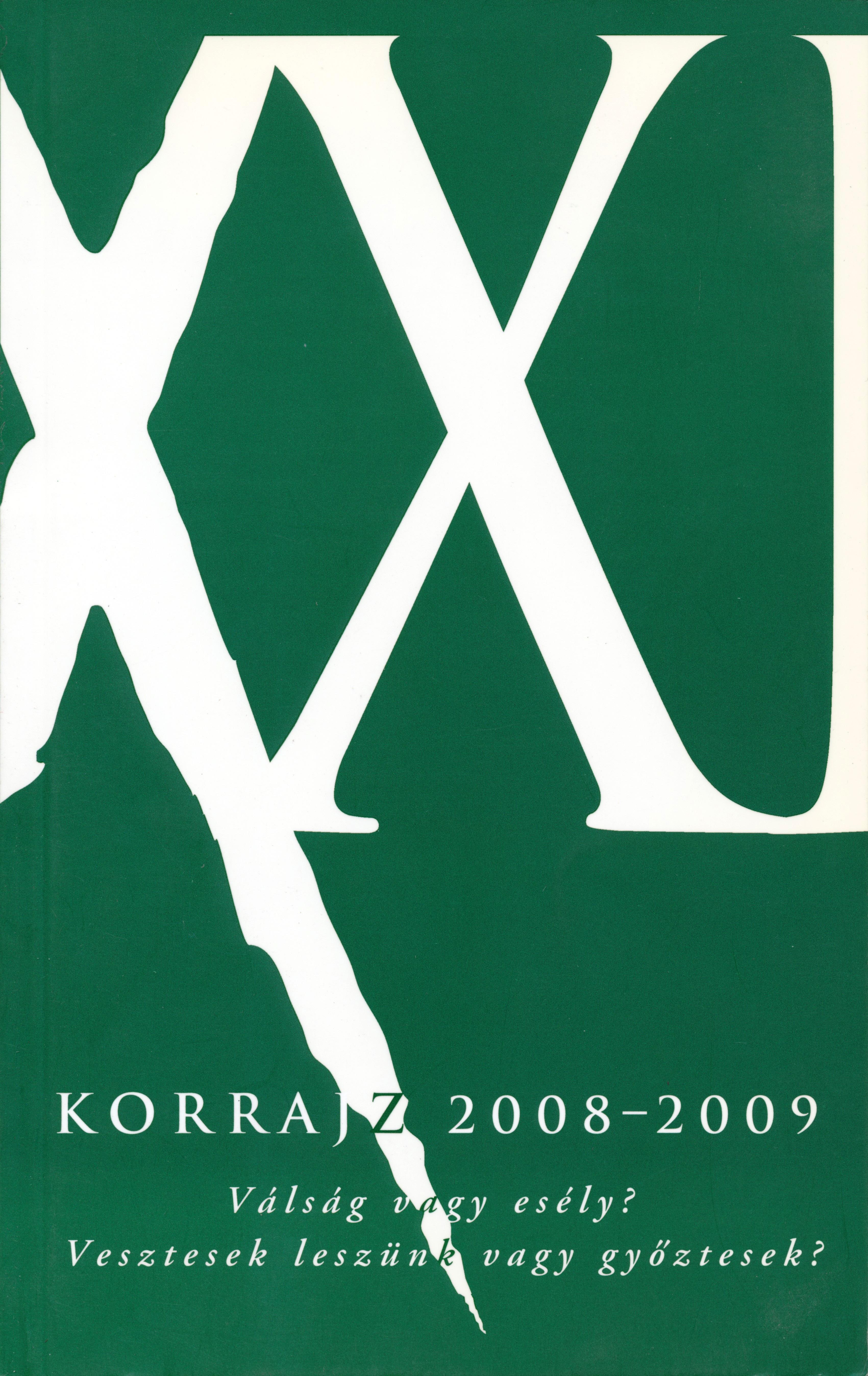 Korrajz 2008–2009. Válság vagy esély Vesztesek leszünk vagy győztesek
