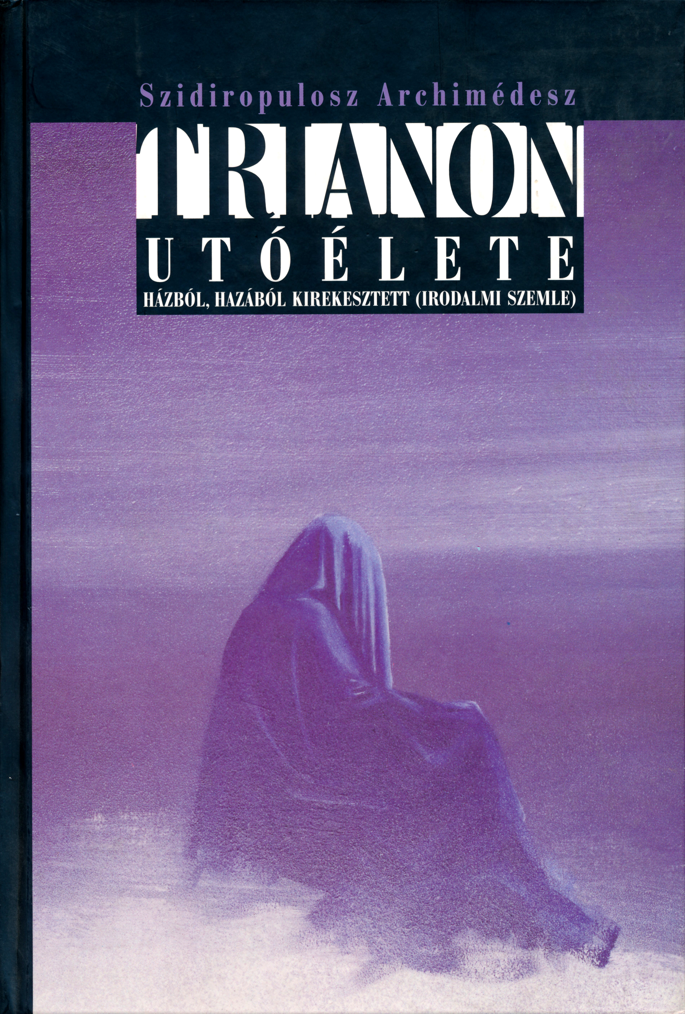 Trianon utóélete 2. – Házból, hazából, kirekesztett (irodalmi szemle)