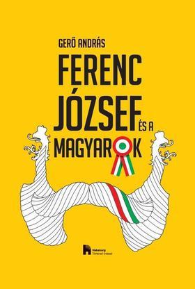 Ferenc József és a magyarok